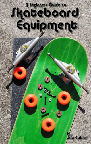 A Beginner's Guide to Skateboard Equipment by Jay Cabler